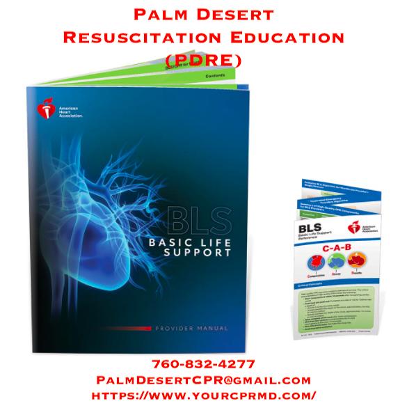 BLS for Healthcare Providers - Palm Desert Resuscitation Education, LLC (PDRE) - https///www.yourcprmd.com/ - 760-832-4277 - PalmDesertCPR@gmail.com